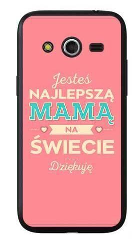 Etui dla mamy najlepsza mama na Samsung Galaxy Core LTE